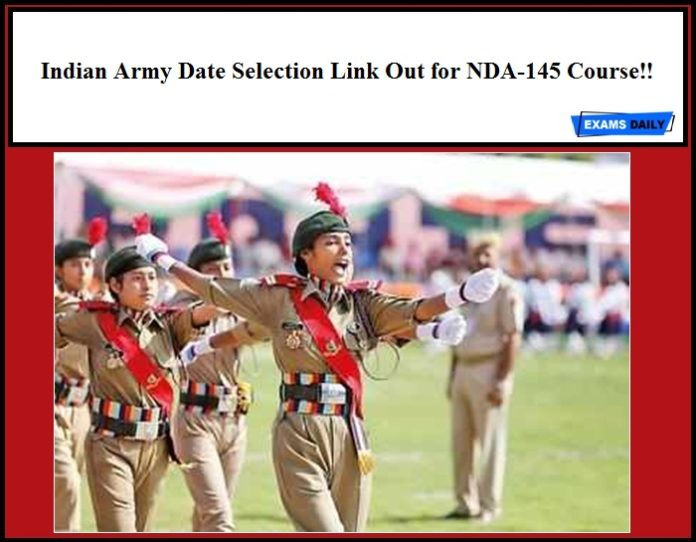 Indian Army Date Selection Link Out for NDA-145 Course!!
