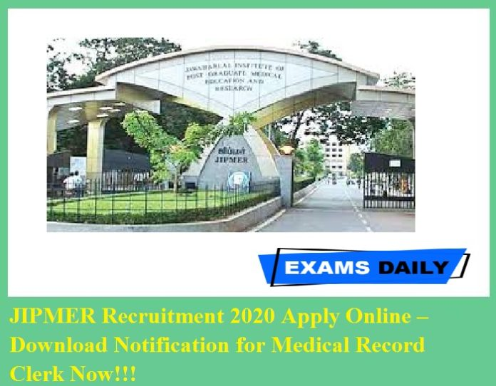 JIPMER Recruitment 2020 Apply Online – Download Notification for Medical Record Clerk Now!!!