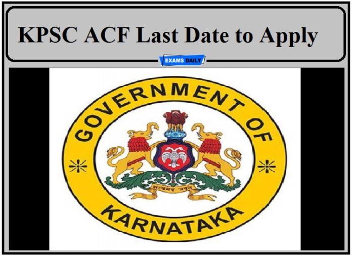 KPSC ACF Last Date to Apply- Direct Link to Apply Online!!!