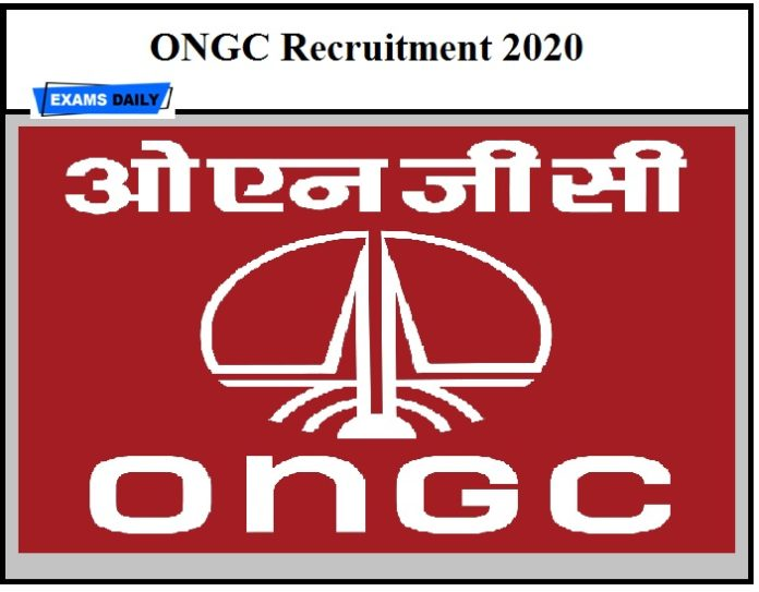 ONGC Recruitment 2020 OUT – Apply Online Here Just Now Released!!!