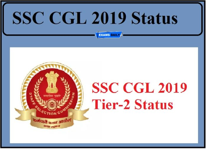 SSC CGL 2019 Status Released- Check Combined Graduate Level Tier-2 Exam Status!!!