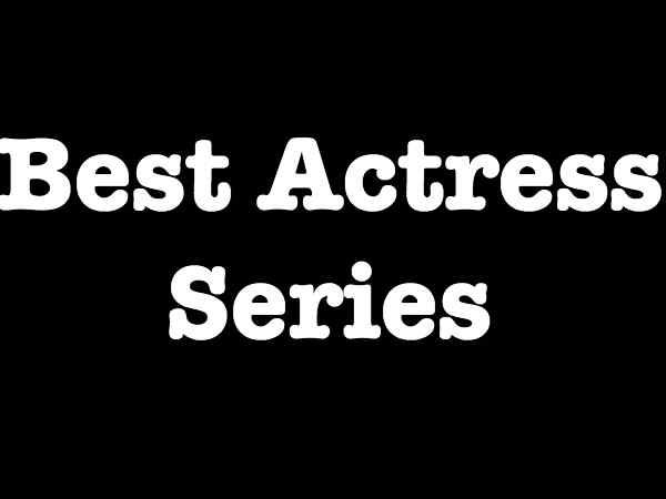 Best Actress Series