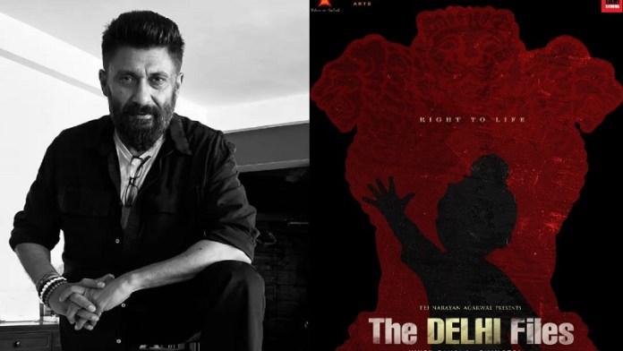 विवेक अग्निहोत्री, The Delhi Files