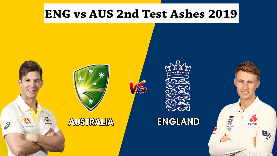 ENG vs AUS 2nd Test Ashes 2019
