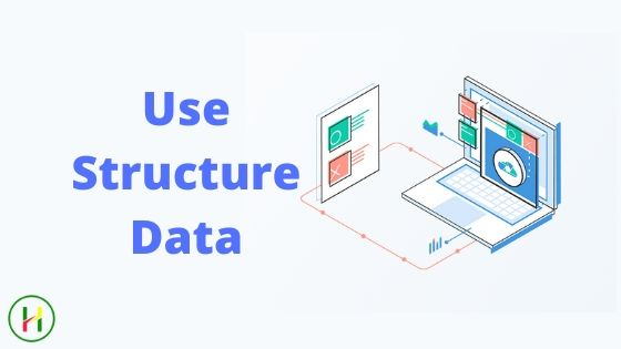 Use Structure Data - SEO Design Layout