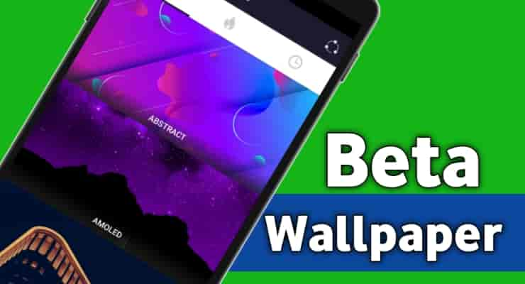 Beta Wallpapers App For Android Phone