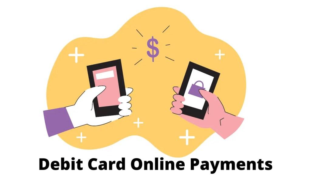 Debit Card online payments