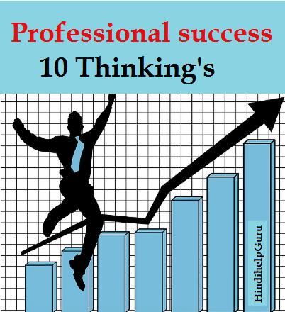professional success 10 Thinking's