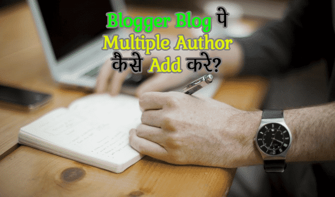 How to Add Multiple Authors in Blogger Blog