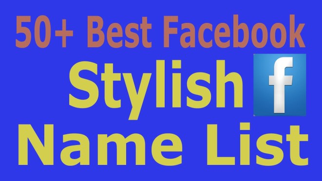 2018 FACEBOOK STYLISH NAME LIST