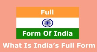 What Is India's Full Form – India Ki Full Form Kya Hai