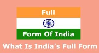 What Is India's Full Form – India Ki Full Form Kya Hai