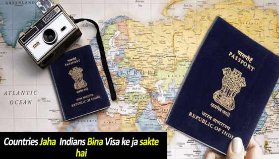 Indian bina Visa ke ja sakte hai