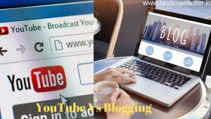 Read more about the article YouTube Vs. Blogging: आपके लिए कौन सा Option बढ़िया है?