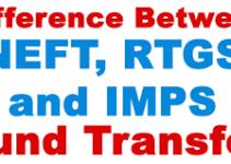 NEFT ,RTGS, IMPS मे क्या अंतर है?