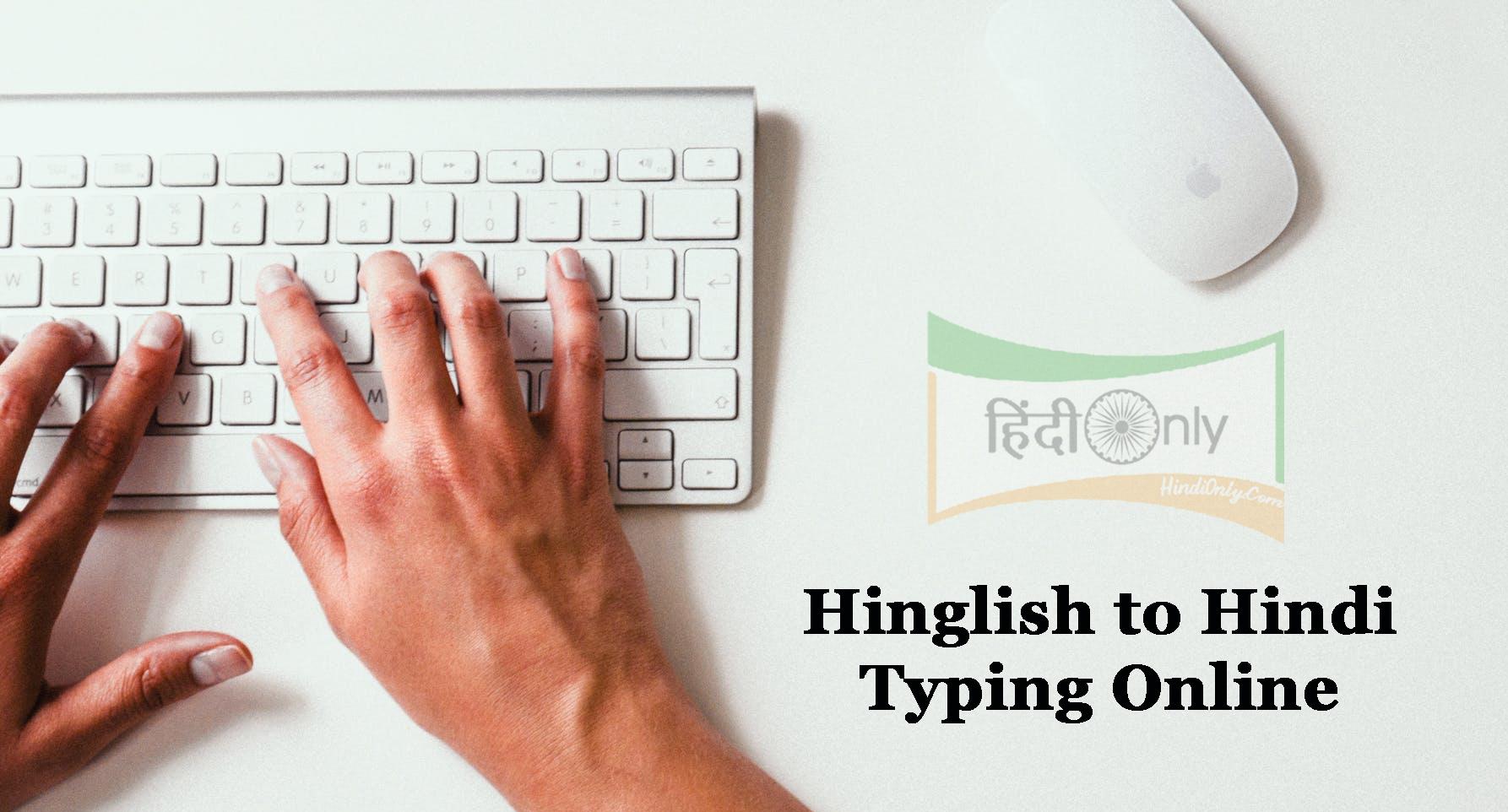 Hinglish to Hindi Typing