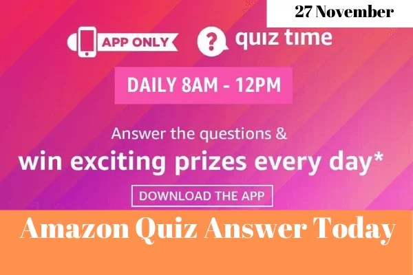 Amazon Quiz 27 November 2019 Answers Win