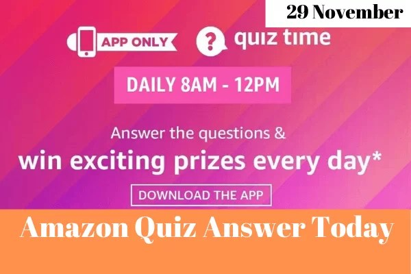 Amazon Quiz 29 November 2019 Answers Win