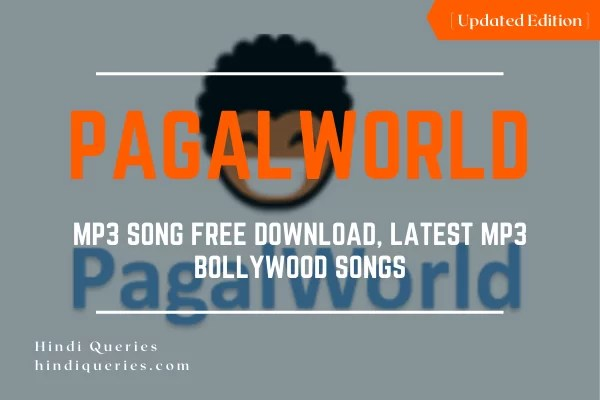 Pagalworld MP3 Song Free Download, Latest mp3 Bollywood Songs, new mp3 songs in Hindi, Video Gana Download in Hindi