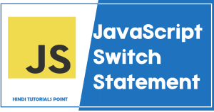 Switch Statement in JavaScript in Hindi