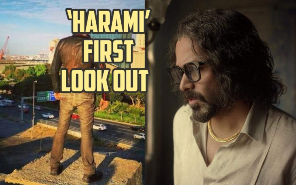 Harami : इमरान हाशमी का फर्स्ट लुक आया सामने, देखें
