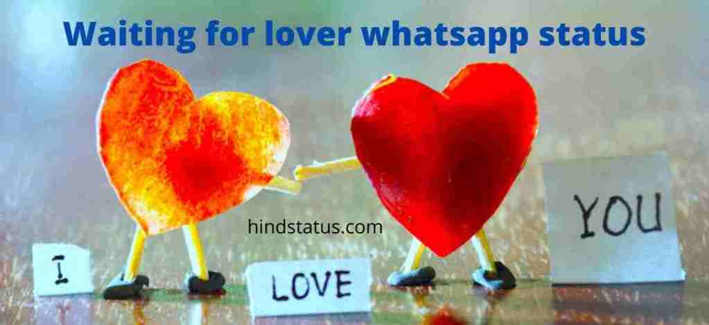 Waiting for lover Whatsapp status