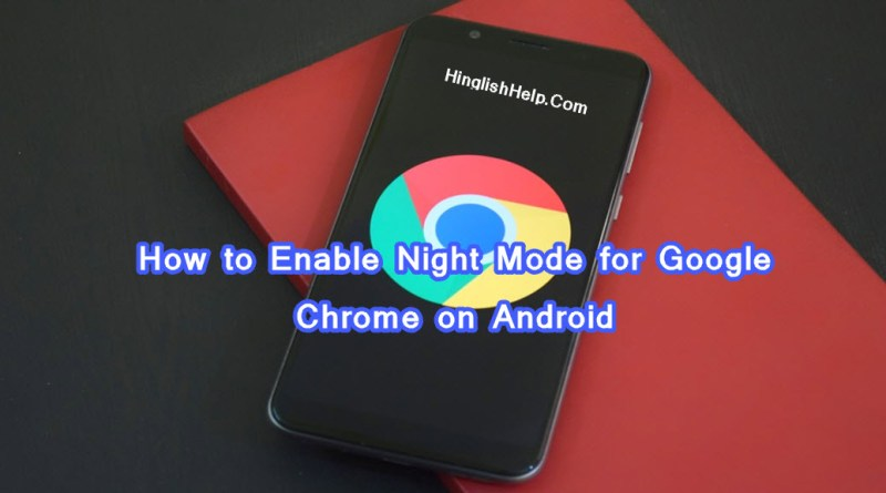 Enable Night Mode for Google Chrome on Android