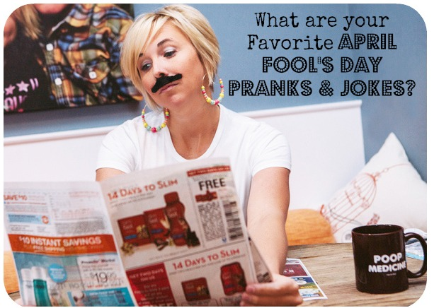 Favorite Apri Fool's Day Pranks & Jokes