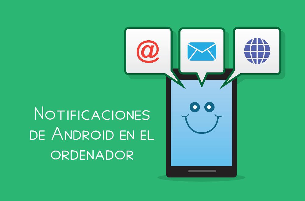 Notificaciones de Android en el ordenador