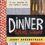 Dinner At My House & My Review of Dinner, A Love Story