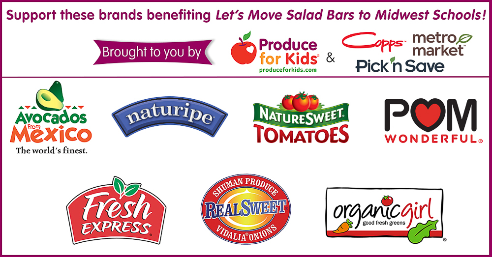 From May 31 - July 12, the below products at Copps, Metro Market & Pick 'n Save stores will benefit the United Fresh Start Foundation's partnership in the Let's Move Salad Bars to Schools campaign; supporting salad bars for Midwest schools!!