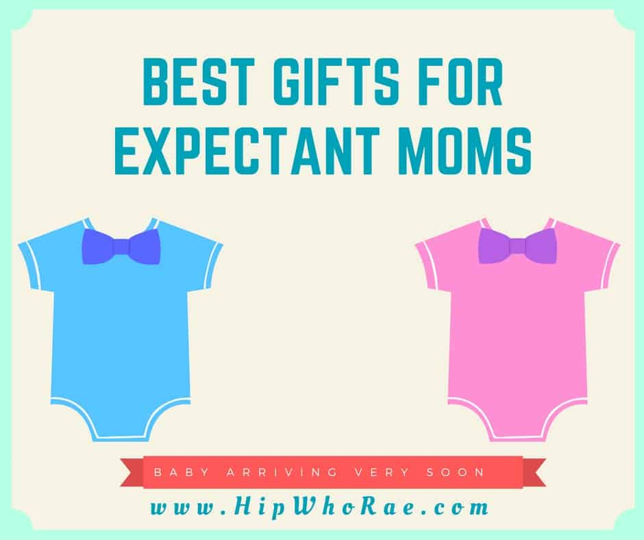 Best Gifts For Expectant Moms - Hip Hoo-Rae