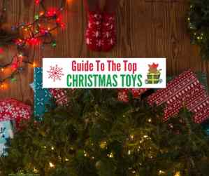 Guide to the Top Christmas Toys