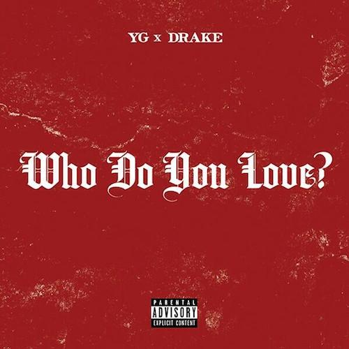 Yg Drake Who Do You Love