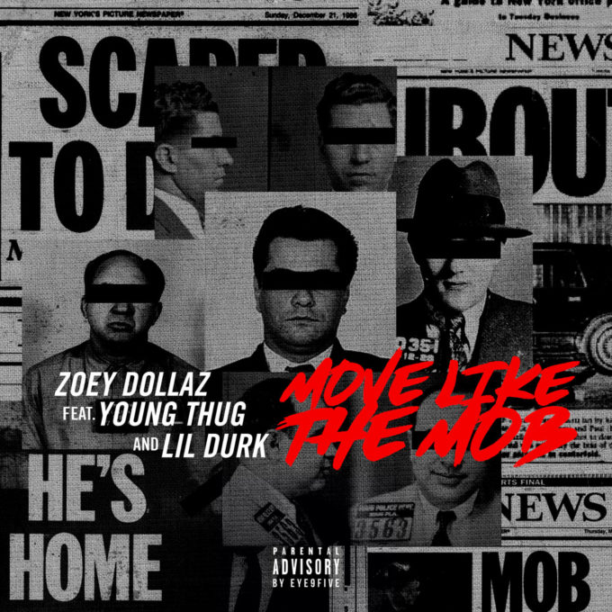Zoey Dollaz - Move Like the Mob Ft Young Thug & Lil Durk