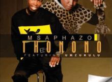 MSAKAZO FT MZUKULU – THONONO Mp3 Download Fakaza