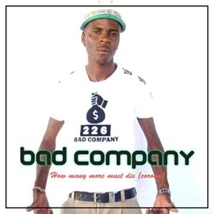 Download Mp3 Bad Company (SA) How many more must die (corona) Album Zip Fakaza 2020
