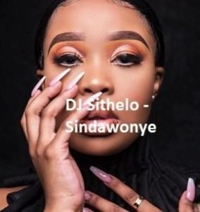 DJ Sithelo Sindawonye Mp3 Download