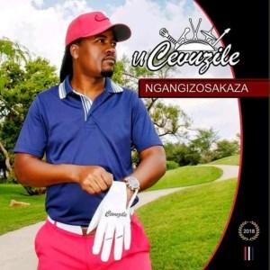 uCevuzile Ngangizosakaza Album Zip Mp3 Download Fakaza 2020 Songs