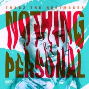 Thabz The Heatmaker Nothing Personal EP zip Mp3 Download 2020