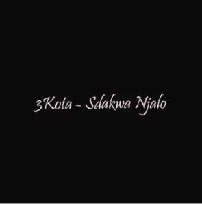 Sdakwa Njalo Mp3 Download Fakaza | 3Kota – Si Yab Tumpa
