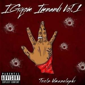 Toolz Umazelaphi IGqom Imnandi Vol. 1 Mp3 Download Fakaza