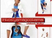 Inkosi Yamagcokama - Ujohnnie Walker Mp3 Download Fakaza