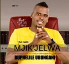 Mjikijelwa Buphelile Ubungani Mp3 Download Fakaza