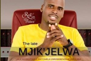 Mjikijelwa Buphelile Ubungani Mp3 Download Fakaza