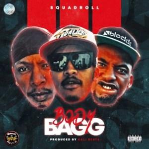 Squadroll Body Bagg Mp3 Download Fakaza