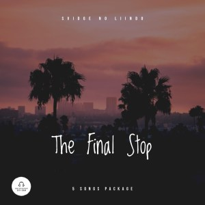 Svidge No Liindo – The Final Stop EP Mp3 Download Fakaza