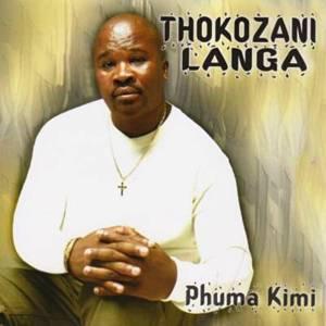 Thokozani Langa - Phuma Kimi ALBUM Mp3 Download Fakaza