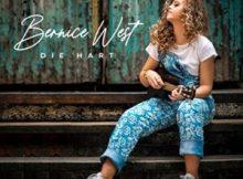 Bernice West – Die Hart Mp3 Download Fakaza | New Songs