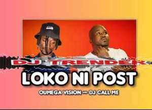 Oumega & DJ Call Me – LOKO NI POST Mp3 Download Fakaza